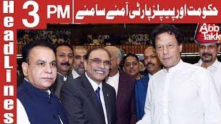 PPP Vs PTI Government | Headlines 3 PM | 15 April 2019 | AbbTakk News