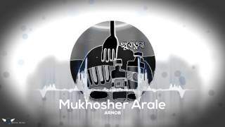 Arnob - Mukhosher Arale (Official Audio)