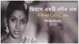 Ritwik Ghatak, Rosy Afsari, Prabir Mitra - Titas Ekti Nodir Naam