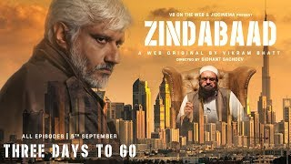 Zindabaad | Three Days To Go | A Web Original By Vikram Bhatt