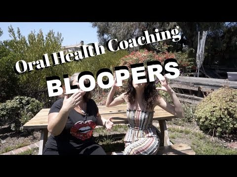 What is Oral Health Coaching? (BLOOPERS)