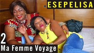 Ma Femme Voyage VOL 2 - Nouveau Theatre Congolais 2016 - Remy Kilola - Esepelisa