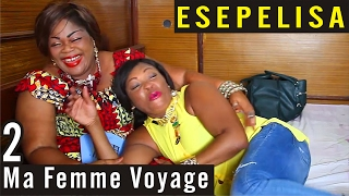 Ma Femme Voyage VOL 2 - Nouveau Theatre Esepelisa 2016 - Remy Kilola - Esepelisa