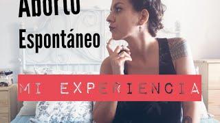 ABORTO ESPONTÁNEO O NATURAL |MI EXPERIENCIA PERSONAL Y UN CONSEJO MUY IMPORTANTE|