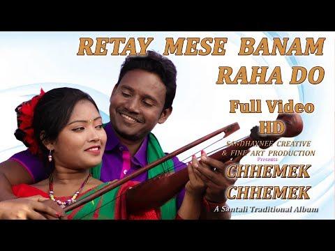 Xxx Mp4 Chhemek Chhemek New Santali Album 2018 Song Retay Mese Banam Raha Do 3gp Sex