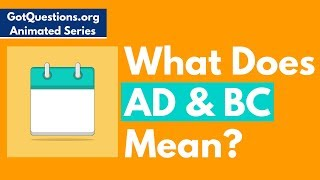 What Does AD and BC Mean?