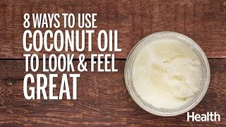 8 Ways to Use Coconut Oil | Health