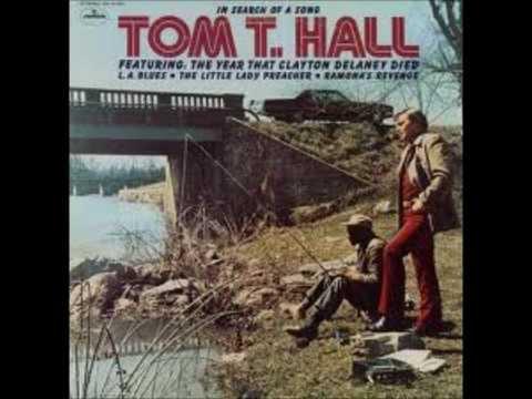 The Year That Clayton Delaney Died Tom T. Hall.wmv