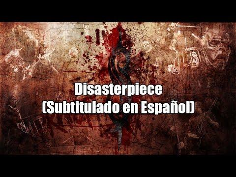 Disasterpiece - Slipknot (Subtitulado en Español)