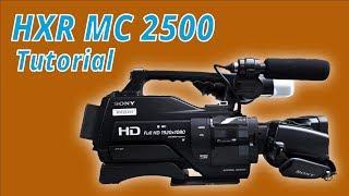 Sony HXR MC2500 How-To