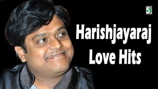 Harris Jayaraj Love Hits | Audio Jukebox