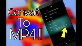 How To Convert Any Video File To MP4 (Android Device)