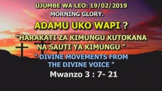 ADAM UKO WAPI?:  IBADA YA MORNING GLORY 19/02/2019