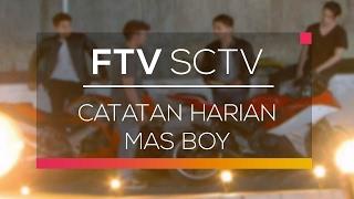 FTV SCTV - Catatan Harian Mas Boy