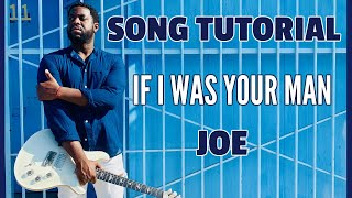 """Joe - """"If I Was Your Man"""