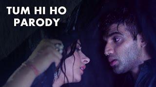 Tum Hi Ho Song Parody - Aashiqui 2 || Shudh Desi Gaane || Salil Jamdar