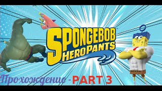 SpongeBob HeroPants Gameplay Walkthrough   #3   Mr  Krabs, Squidward & The B