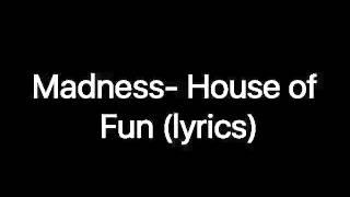 Madness-House of fun (lyrics)