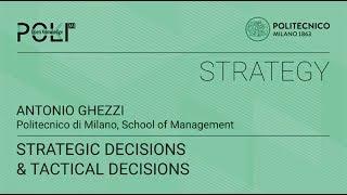 Strategic decisions and Tactical decisions (Antonio Ghezzi)