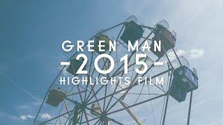 Green Man Festival 2015 - Highlights Film