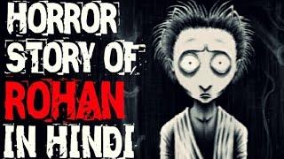Horror Story of Rohan in Hindi || Part-1 || Horror video || Horryone ||