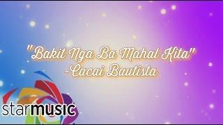 Kakai Bautista - Bakit Nga Ba Mahal Kita (Official Lyric Video)