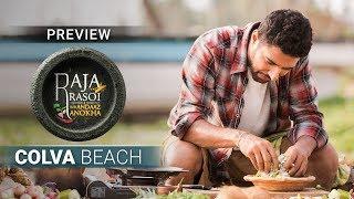 Colva Beach - Raja Rasoi Aur Andaaz Anokha | Episode 21 - Preview