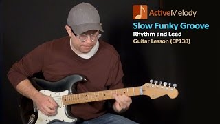Slow Funky Groove - Learn Both Rhythm and Lead in this Guitar Lesson - EP138