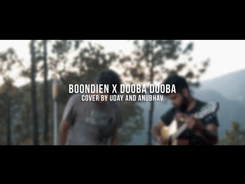 Xxx Mp4 DOOBA DOOBA BOONDEIN SILK ROUTE MOHIT CHAUHAN COVER BY UDAY AND ANUBHAV 3gp Sex