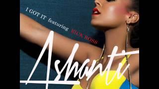 Ashanti - I Got It (Featuring Rick Ross)