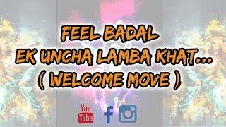 # Ek Uncha Lamba khat... ( welcome move )