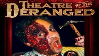 THEATER OF THE DERANGED starring Sophie Dee: Murderous Mayhem, Blood, Gore and Nudity Galore!