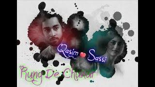 Sassi & Qasim - Sajal Ali & Bilal Abbas Khan    O Rungreza    VM    Rang De Chunar