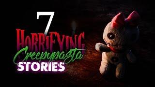 7 Horrifying Creepypasta Stories