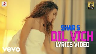 Shar S - Dil Vich feat. Ravi RBS |Lyrics Video