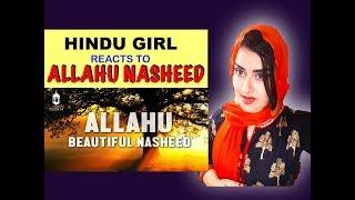 Hindu Girl Reacts To ALLAHU (Heart Touching Nasheed) | ALLAHU NASHEED | ALLAHU ALLAHU | REACTION |