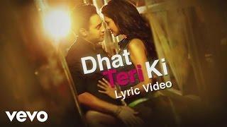 Dhat Teri Ki Lyric - Imran Khan, Esha | Gori Tere Pyaar Mein