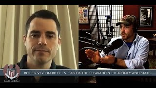 Roger Ver - Bitcoin Cash and the Separation of Money and State
