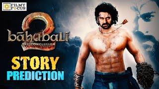 Baahubali 2 Story Prediction From Trailer || Prabhas, Rana, Anushka || Fan Made