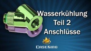 Wasserkühlung Teil 2 - Übersicht Anschlüsse - Caseking TV