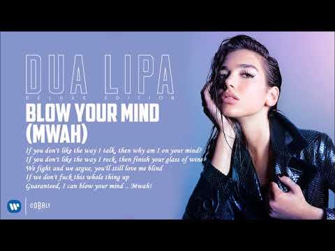 Dua Lipa - Blow Your Mind Mwah - Official Audio Release