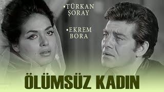 Ölümsüz Kadın (1967) -  Türkan Şoray & Ekrem Bora - Tek Parça İzle
