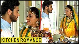 Karan And Naina KITCHEN ROMANCE | Ek Shringaar Swabhimaan - एक श्रृंगार स्वाभिमान