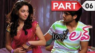 100 percent love || Telugu Full Movie || Naga Chaitanya, Tamannah || Part 06