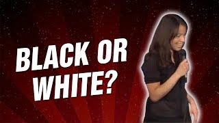 Black or White? (Stand Up Comedy)