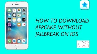 [NEW] How to Download AppCake Apps on iOS 11 iPhone or iPad without Jailbreak 100% Working 2016