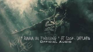 4) Staxs  Ft Cook LaFlare - Mama I'm Finessin  (Official Audio)