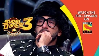 Super Dancer - Chapter 3 | Ep 14 | Please Welcome Ranveer And Alia | 10th February, 2019