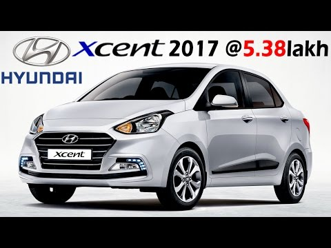 Hyundai Xcent 2017 Launched in India @ 5.38 - 8.42 Lakh | Specifications, Mileage, Speed