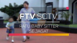 FTV SCTV - Ratu Baby Sitter Sejagat